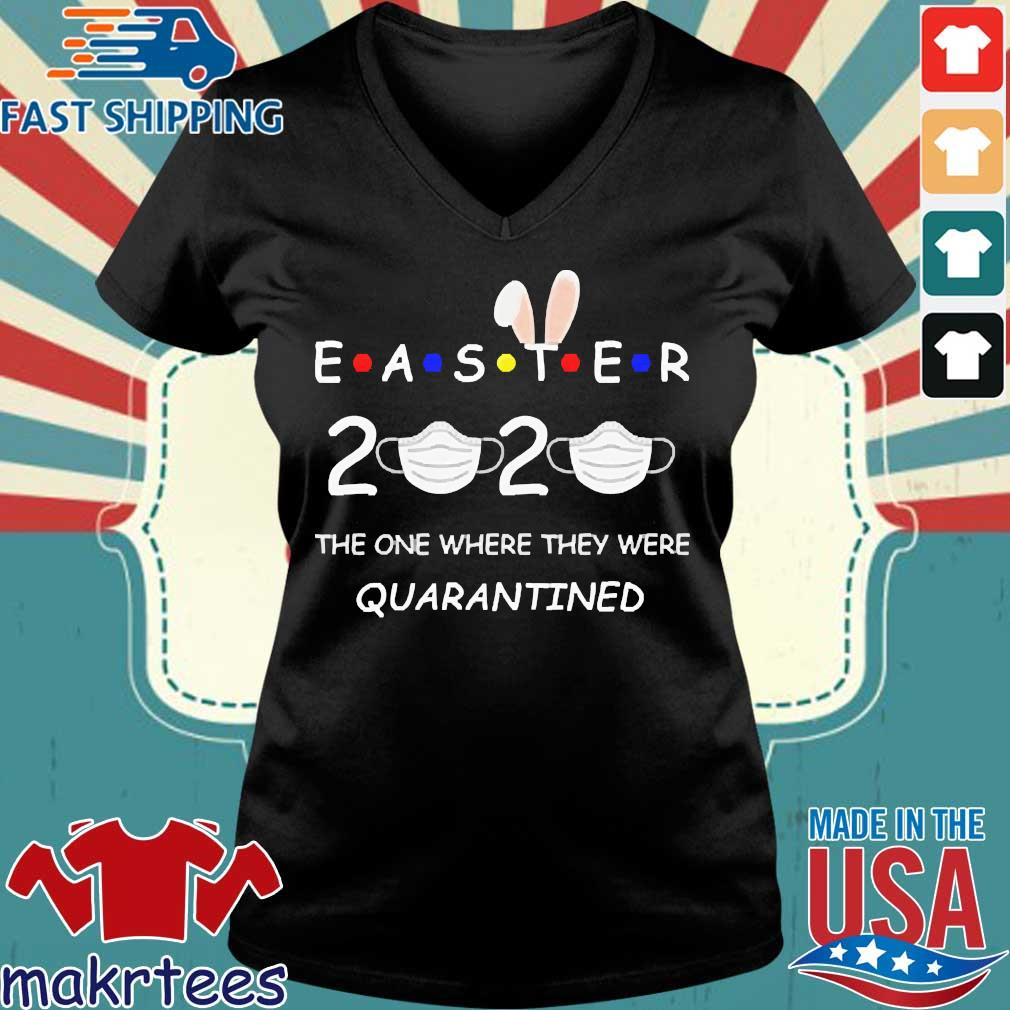 Easter 2020 The One Where They Were Quatantined Shirt Ladies V-neck den