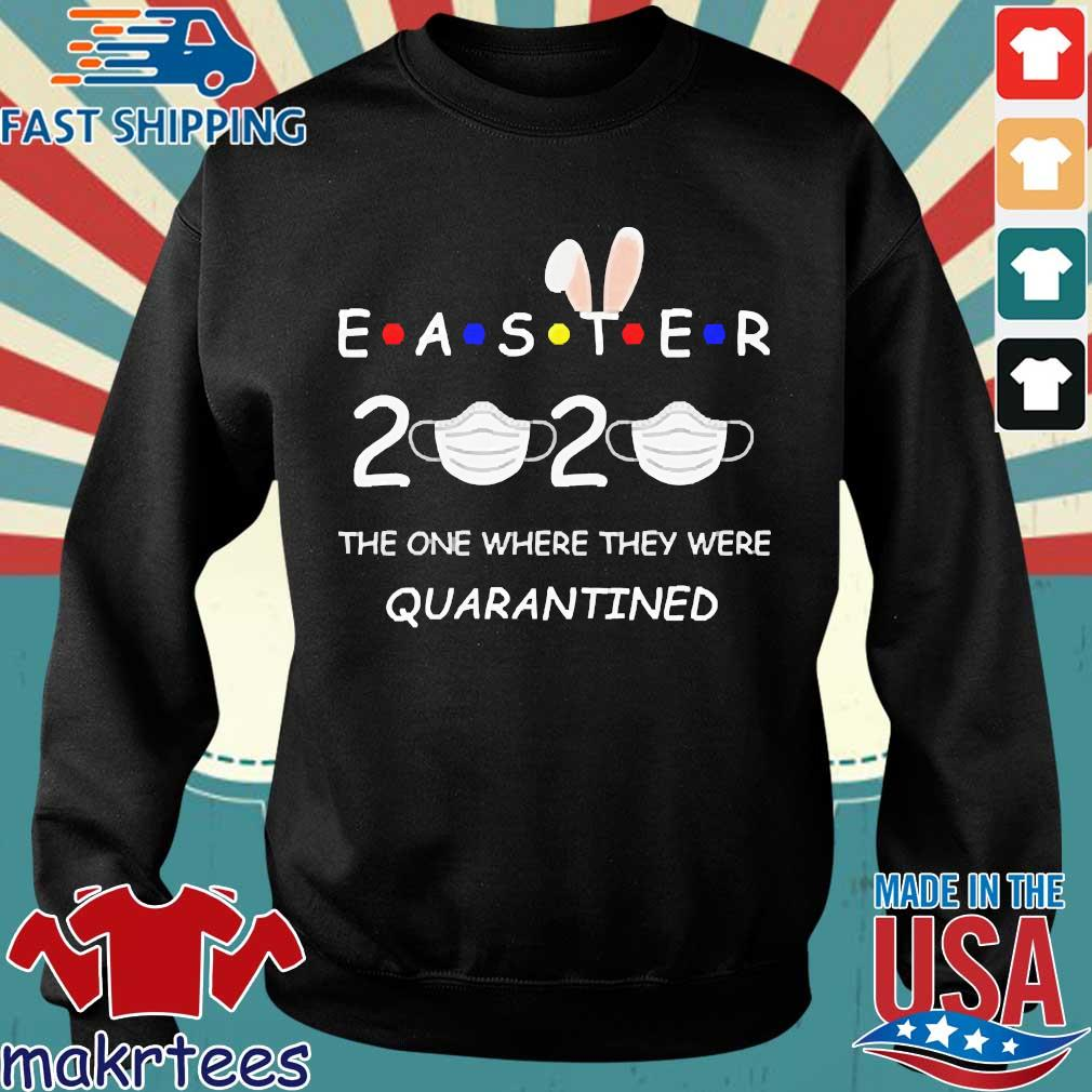 Easter 2020 The One Where They Were Quatantined Shirt Sweater den
