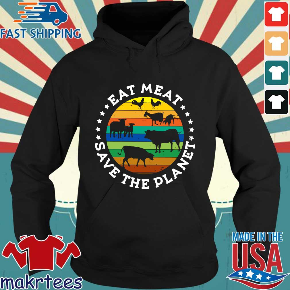 Eat Meat Save The Planet Vintage Shirt Hoodie den