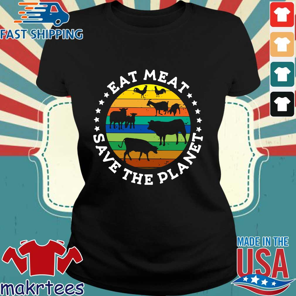 Eat Meat Save The Planet Vintage Shirt Ladies den