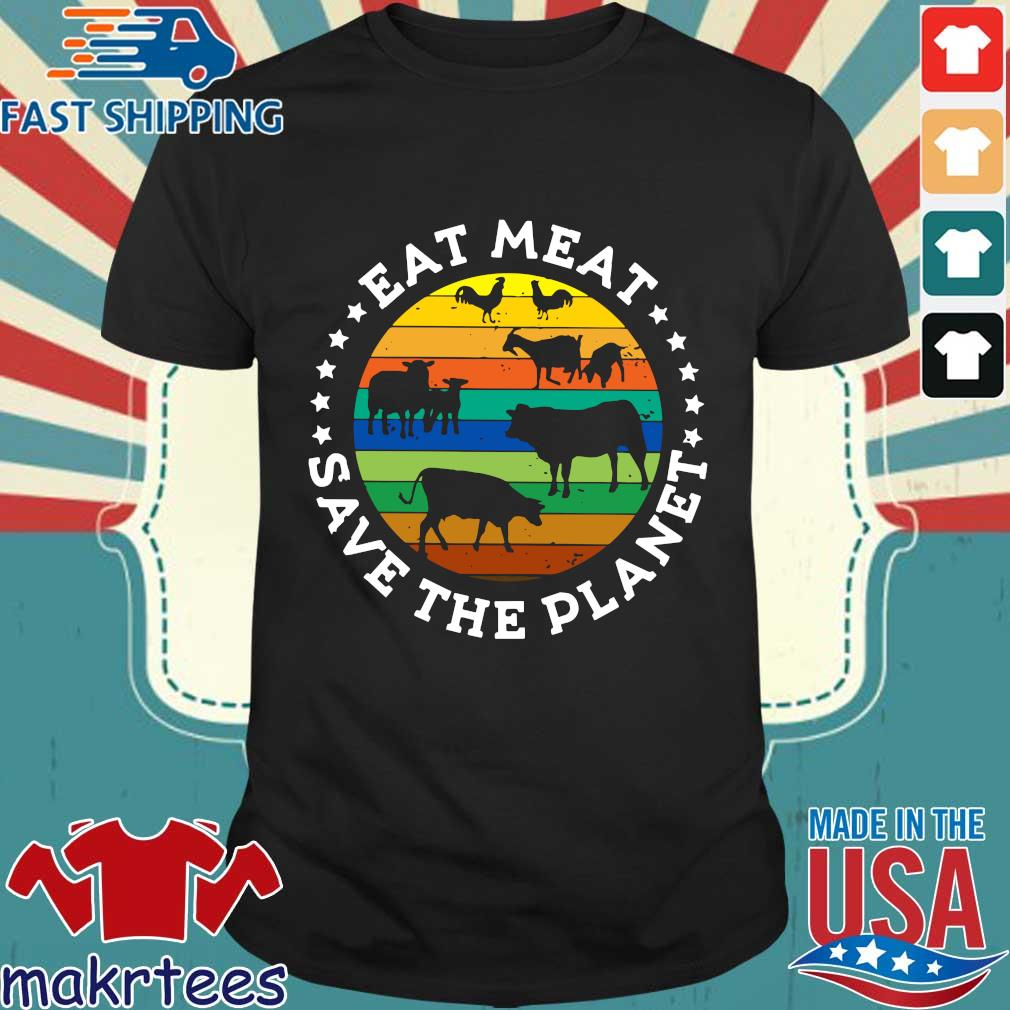 Eat Meat Save The Planet Vintage Shirt