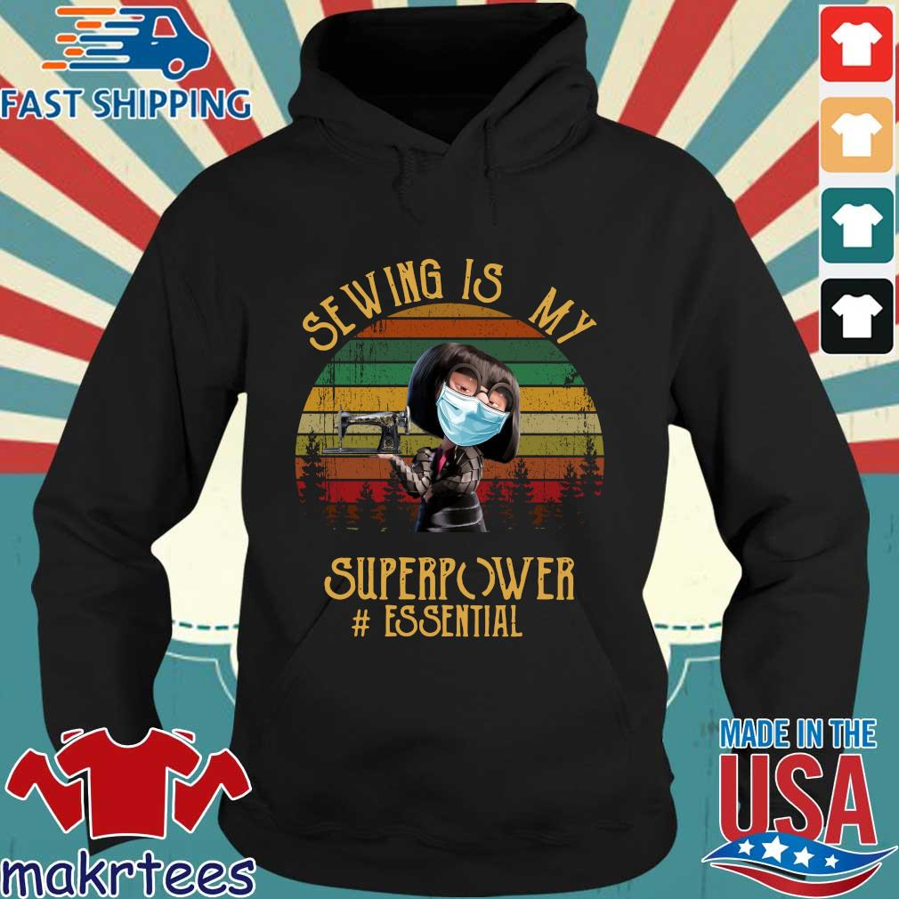 Edna Mode Sewing Is My Superpower Vintage Shirt Hoodie den