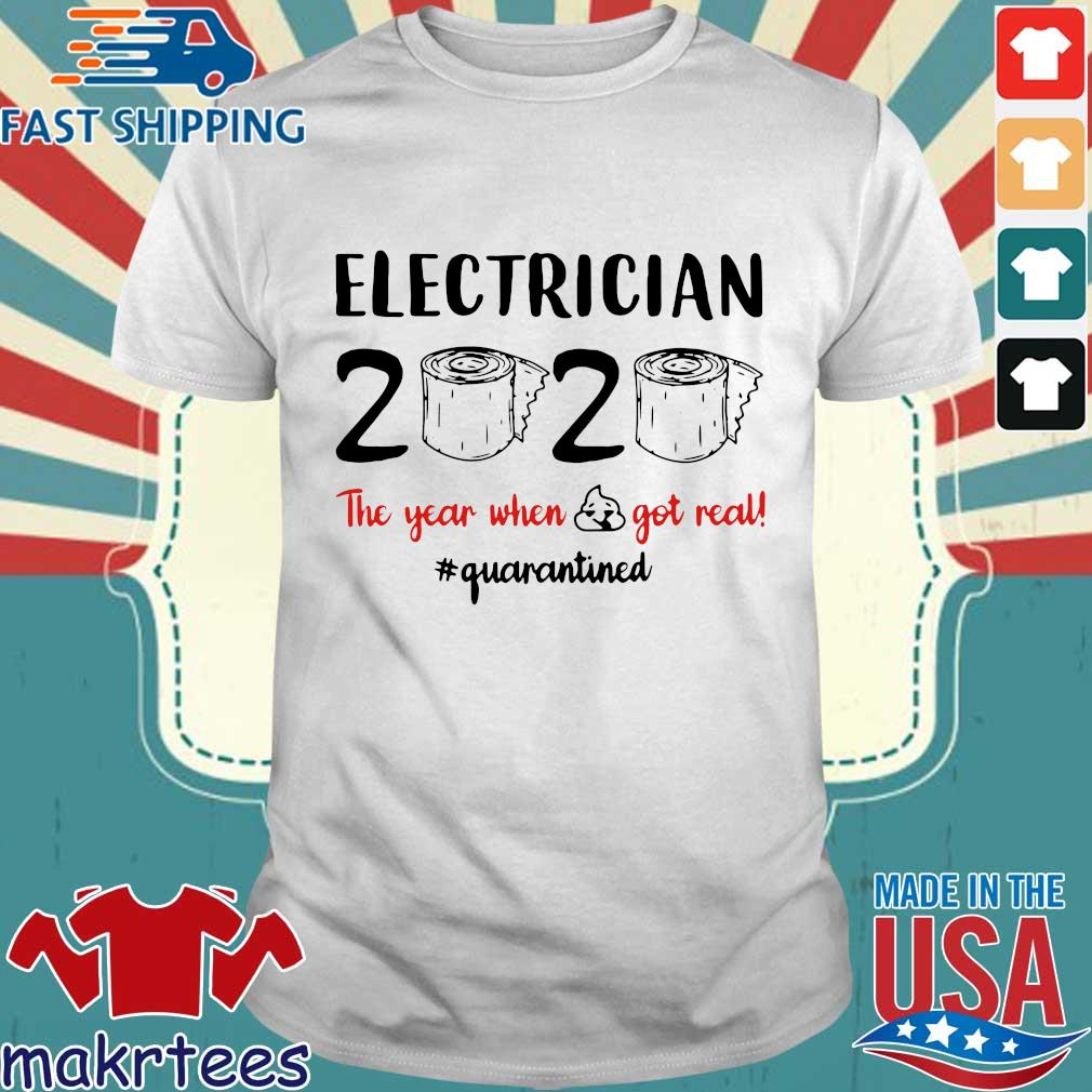 Electrician 2020 The Year When Shit Got Real Quarantined Toilet Paper Shirt