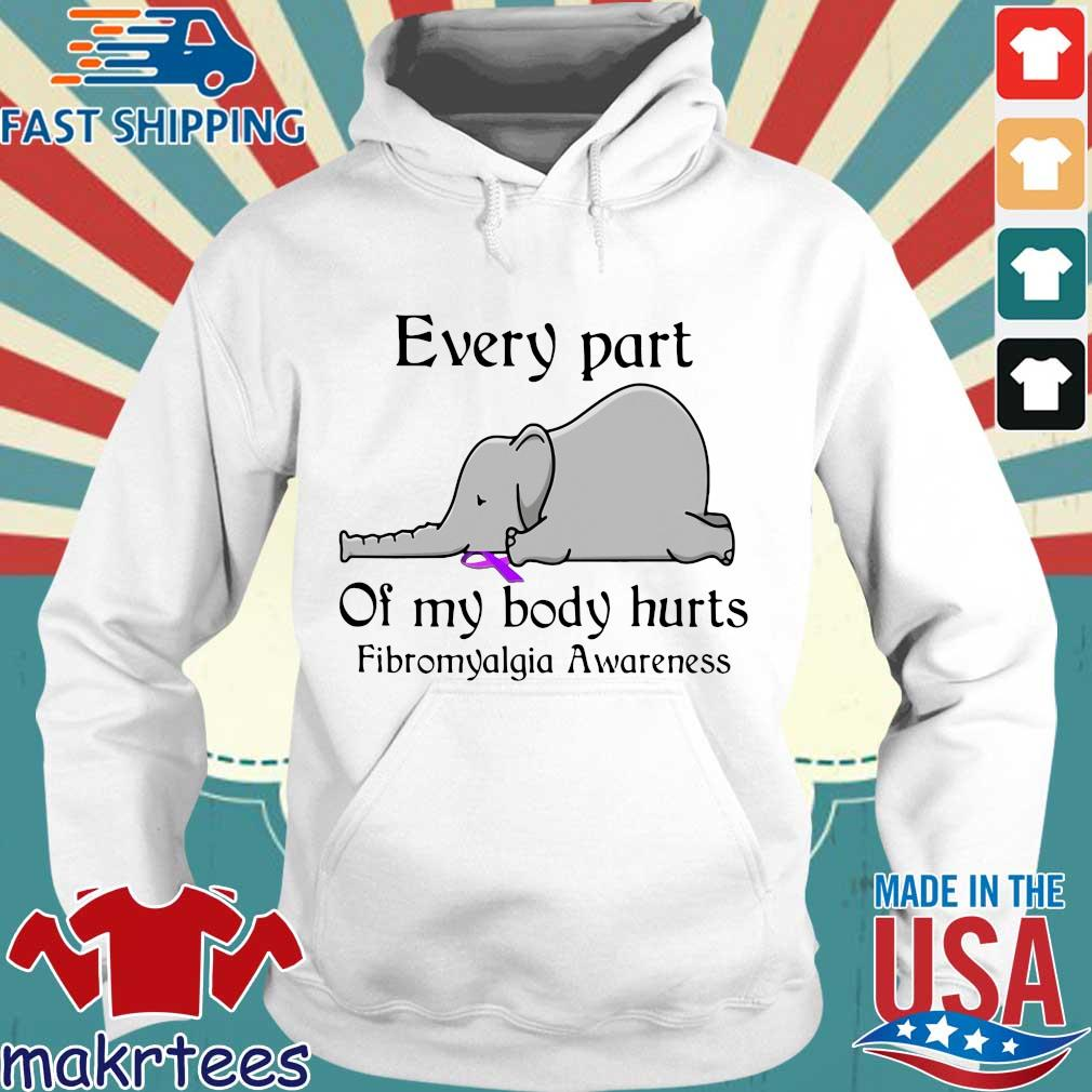 Elephant Every Part Of My Body Hurts Fibromyalgia Awareness Shirt Hoodie trang