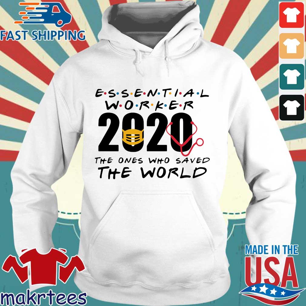 Essential Worker 2020 The Ones Who Saved The World Coronavirus Shirt Hoodie trang