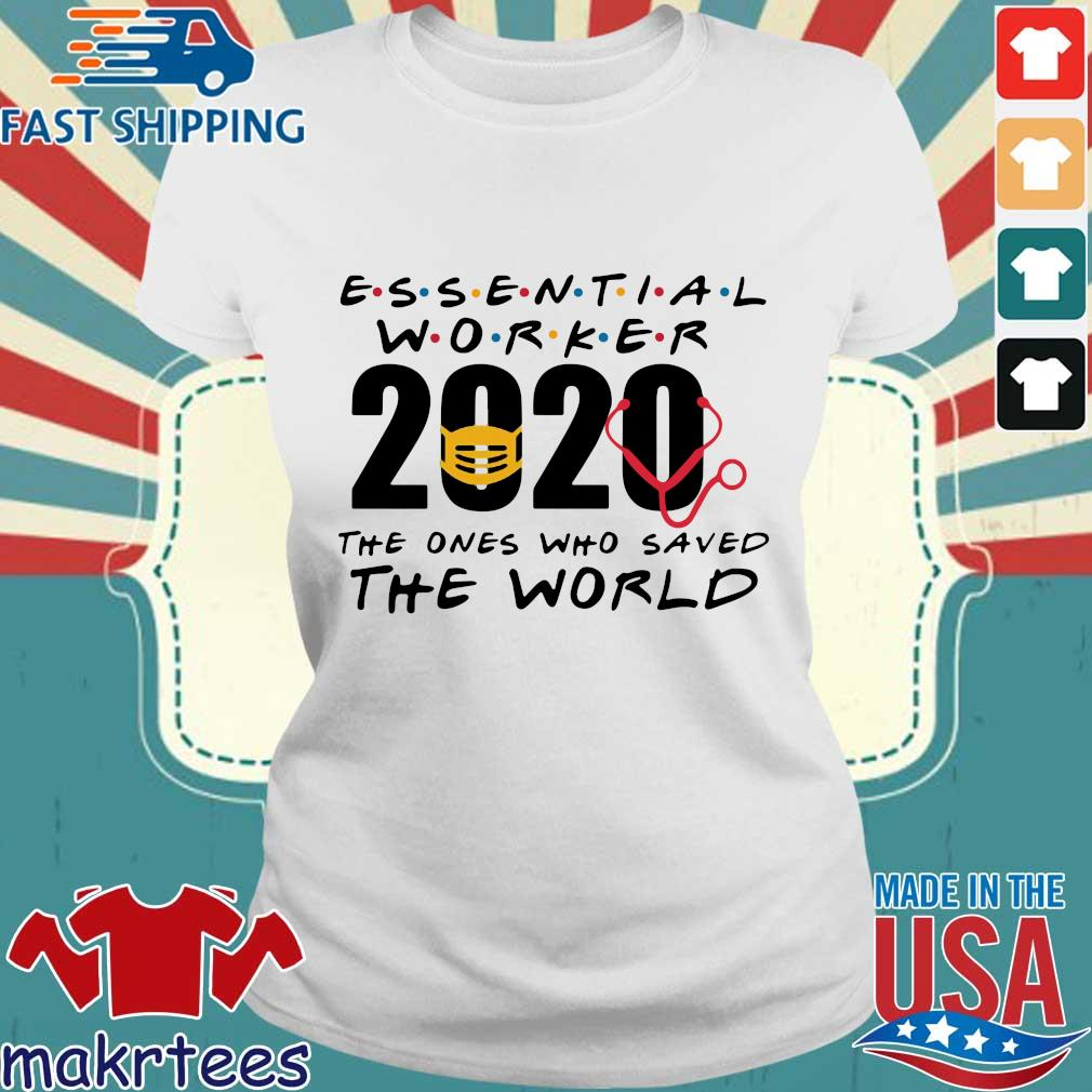 Essential Worker 2020 The Ones Who Saved The World Coronavirus Shirt Ladies trang