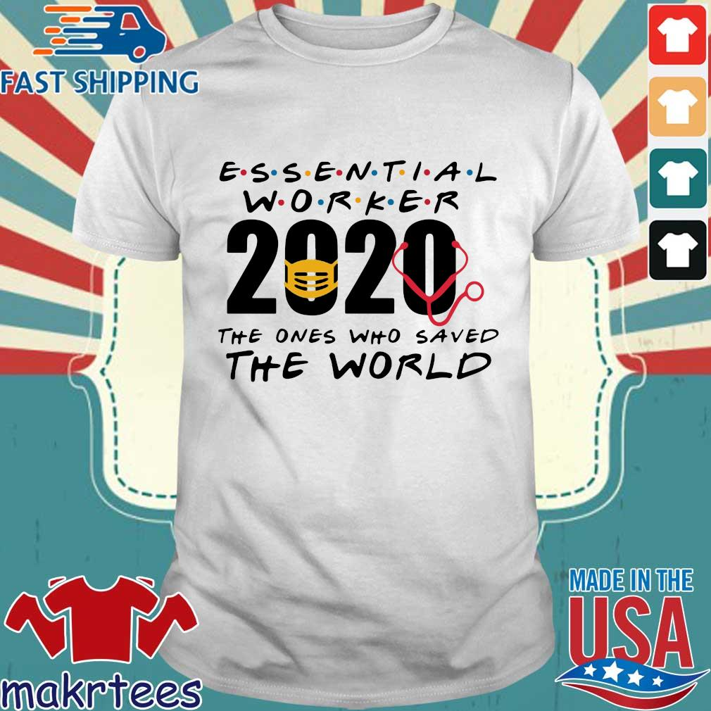 Essential Worker 2020 The Ones Who Saved The World Coronavirus Shirt