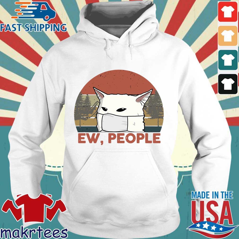 Ew People Woman Yelling Cat Mark Vintage Shirt Hoodie trang