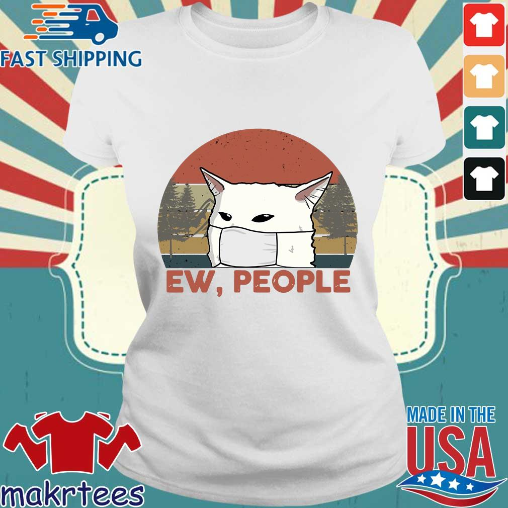 Ew People Woman Yelling Cat Mark Vintage Shirt Ladies trang