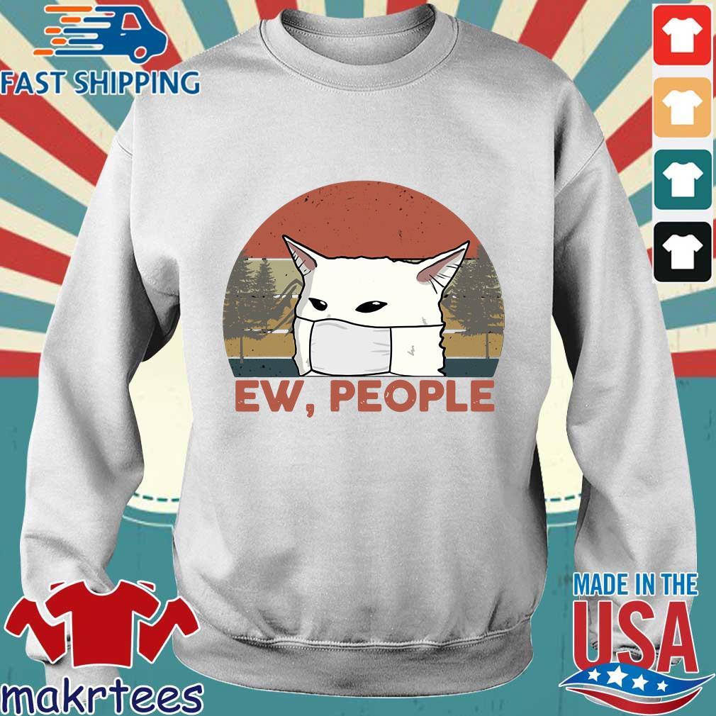 Ew People Woman Yelling Cat Mark Vintage Shirt Sweater trang