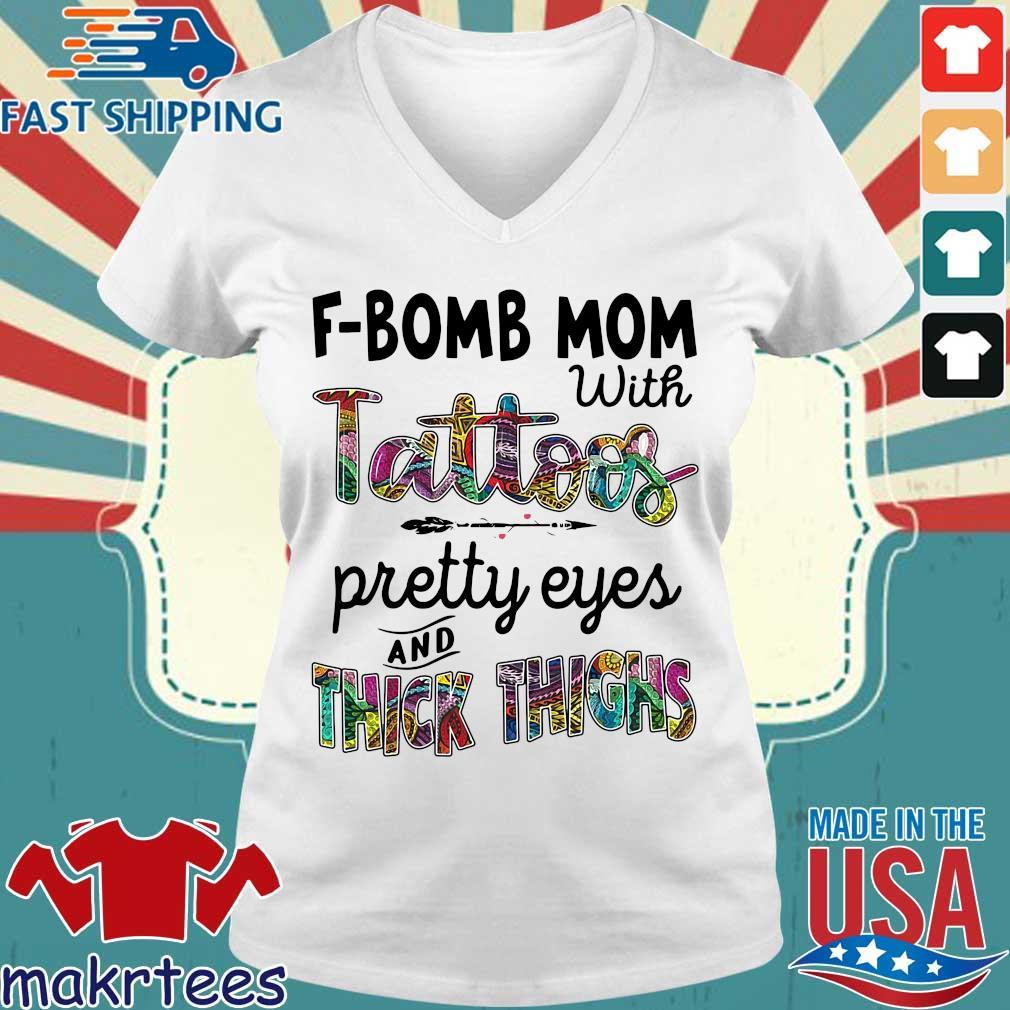 F-Bomb Mom With Tattoos Pretty Eyes And Thick Thighs Shirt Ladies V-neck trang