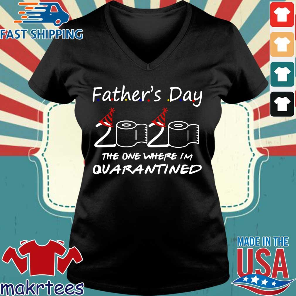 Father's Day 2020 The One Where I'm Quarantined Shirt Ladies V-neck den
