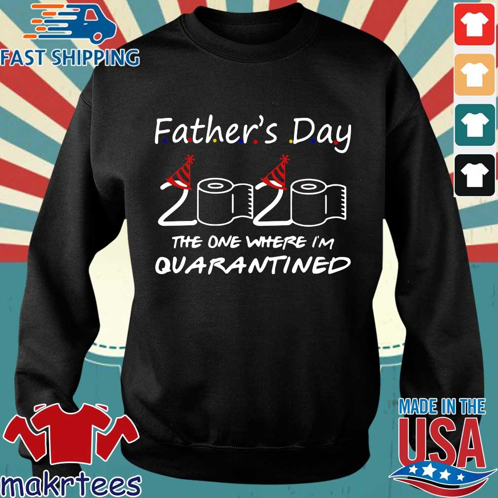 Father's Day 2020 The One Where I'm Quarantined Shirt Sweater den