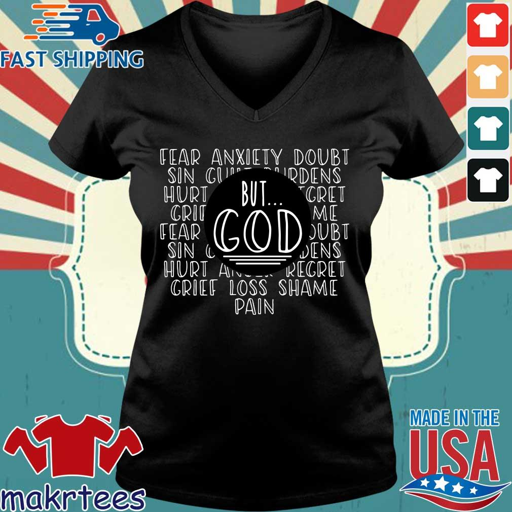 Fear Anxiety Doubt Sin But God Grief Loss Shame Pain Shirt Ladies V-neck den