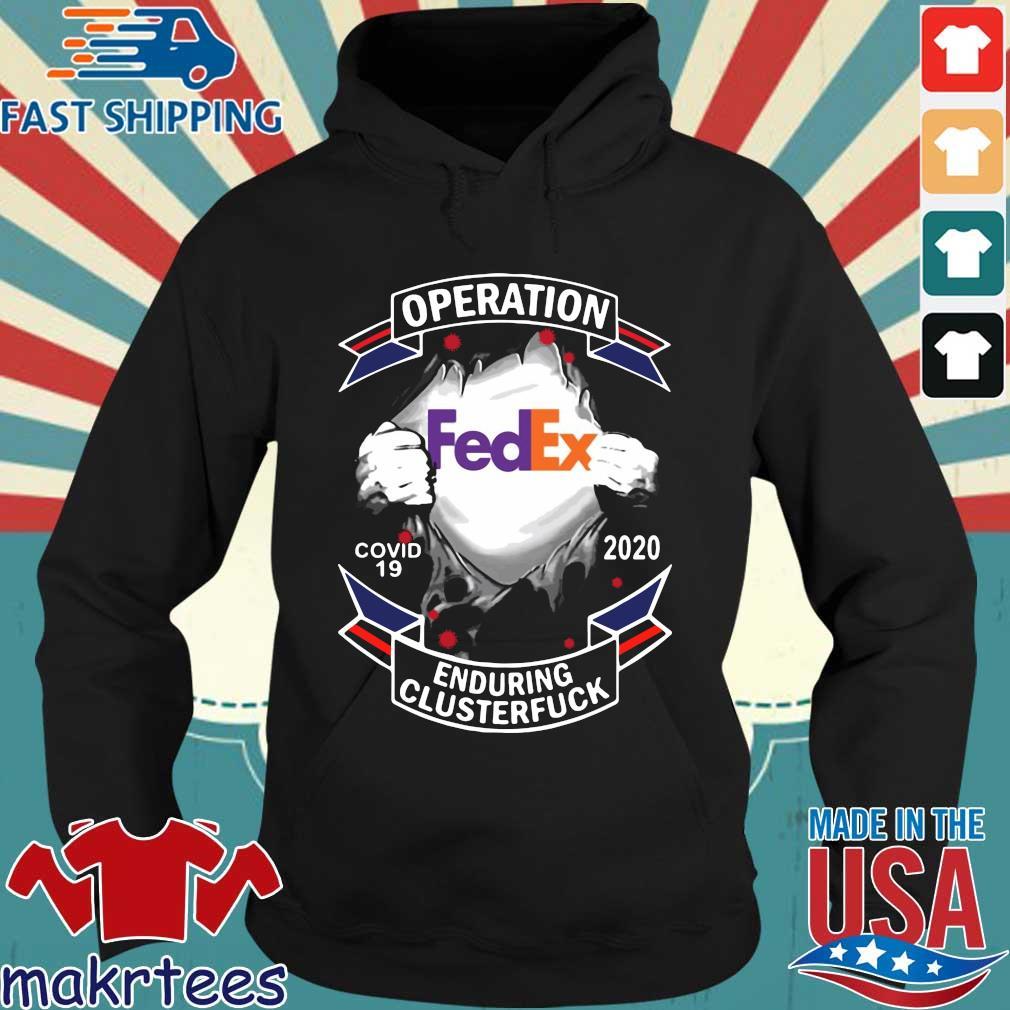 Fedex Operation Enduring Clusterfuck Shirt Hoodie den