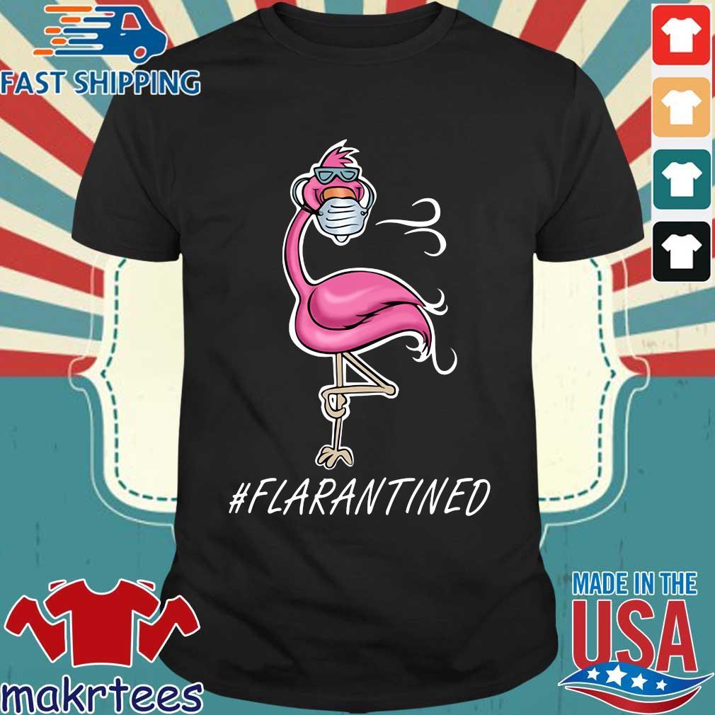 Flamingo Face Mask #flarantined Shirt