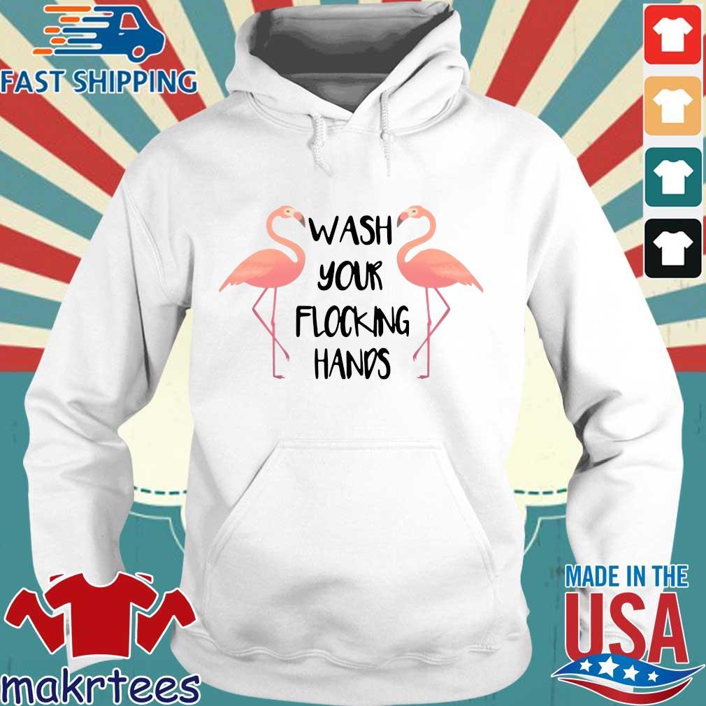 Flamingo Wash Your Flocking Hands Shirt Hoodie trang