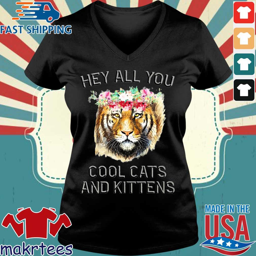 Flower Joe Exotic Tiger King Hey All You Cool Cats And Kittens Shirt Ladies V-neck den