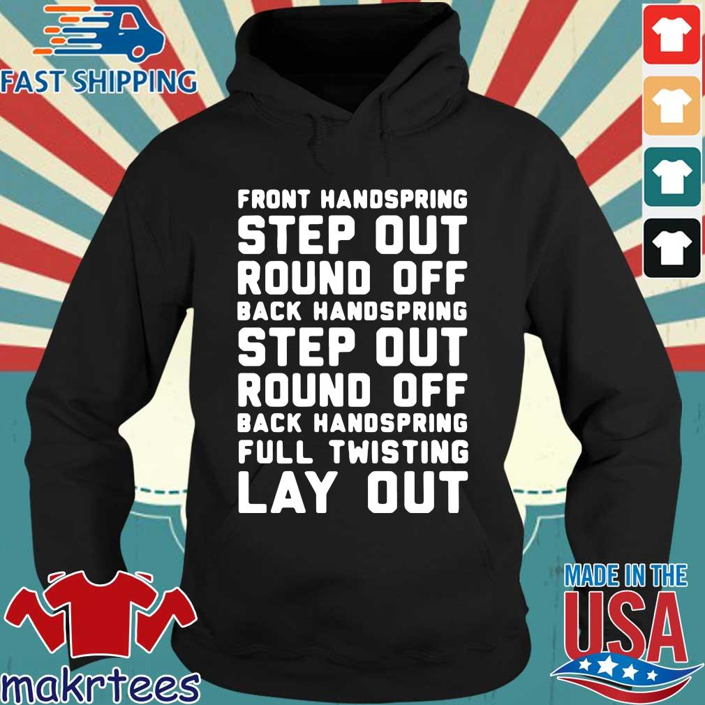 Font Handspring Step Out Round Off Back Handspring Step Out Round Off Back Handspring Full Twisting Lay Out Shirt Hoodie den