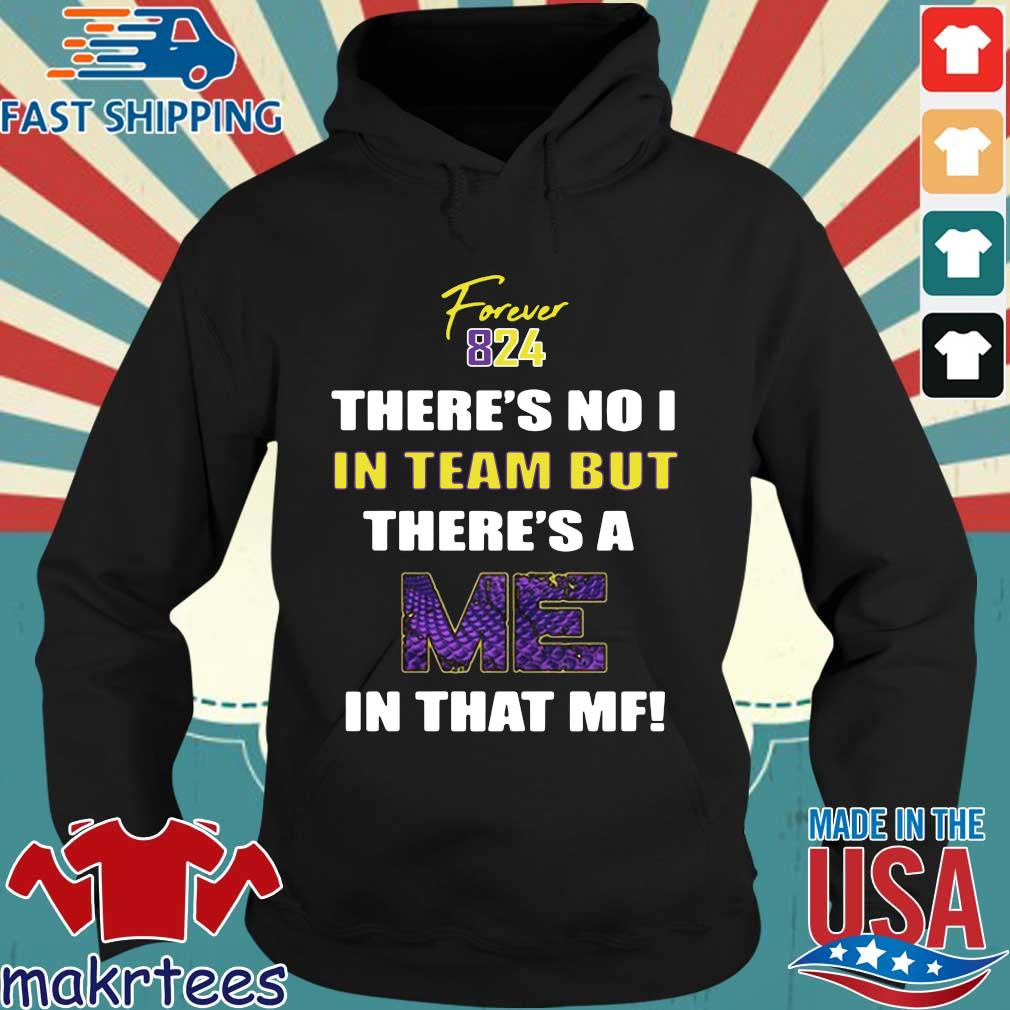 Forever 824 There's No I In Team But There's A Me In That Mf Shirt Hoodie den