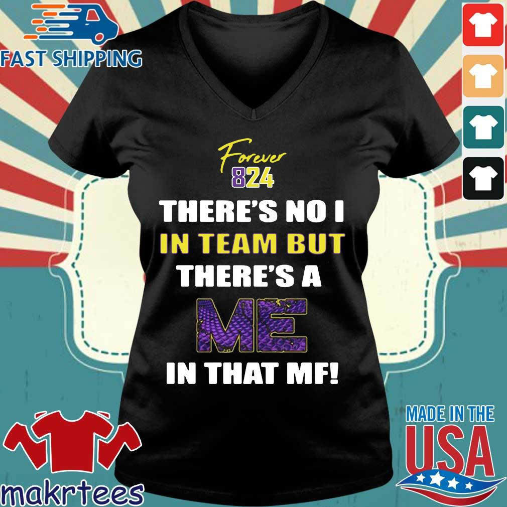 Forever 824 There's No I In Team But There's A Me In That Mf Shirt Ladies V-neck den