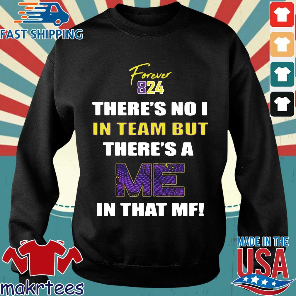 Forever 824 There's No I In Team But There's A Me In That Mf Shirt Sweater den
