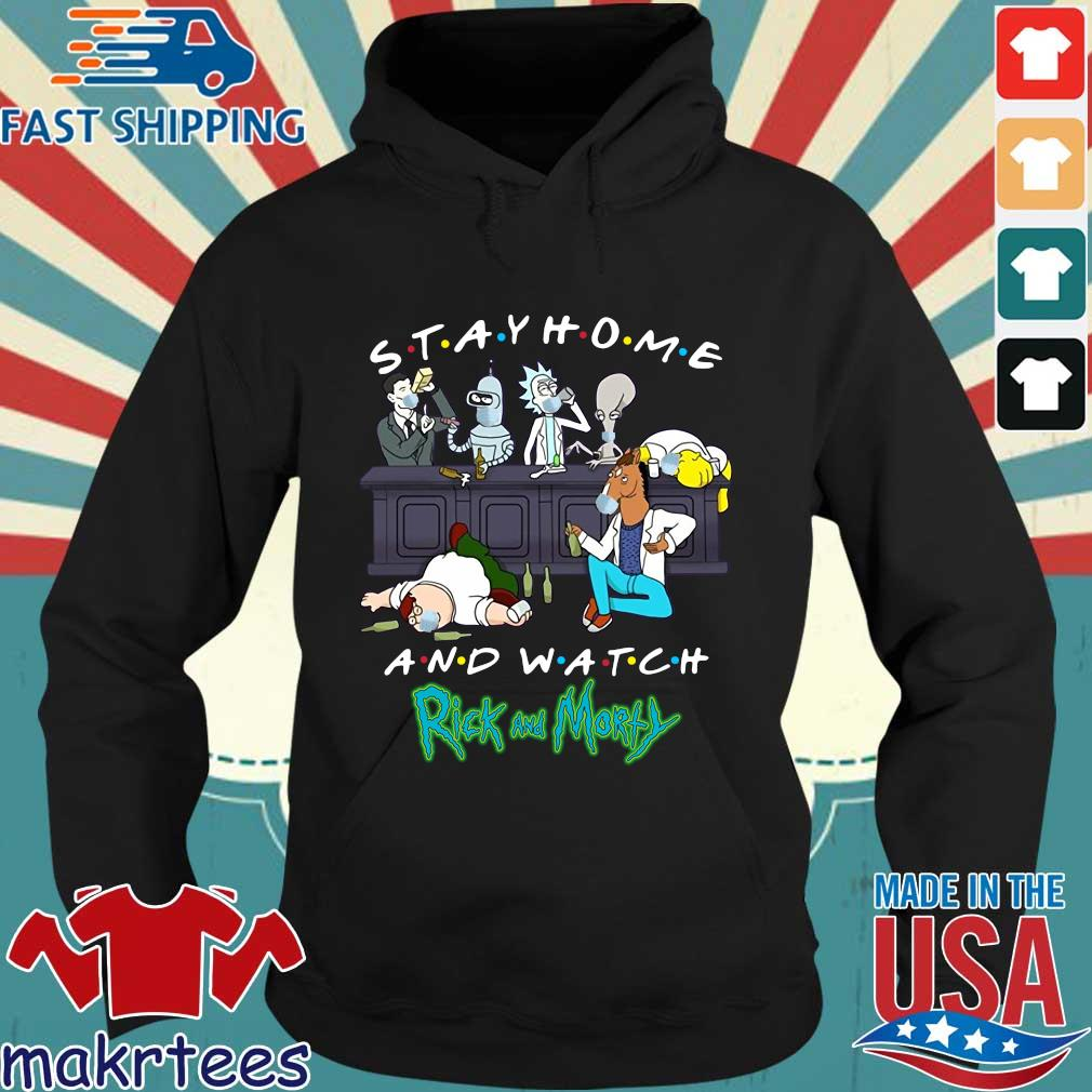 Friends Stay Home And Watch Rick And Morty Shirt Hoodie den