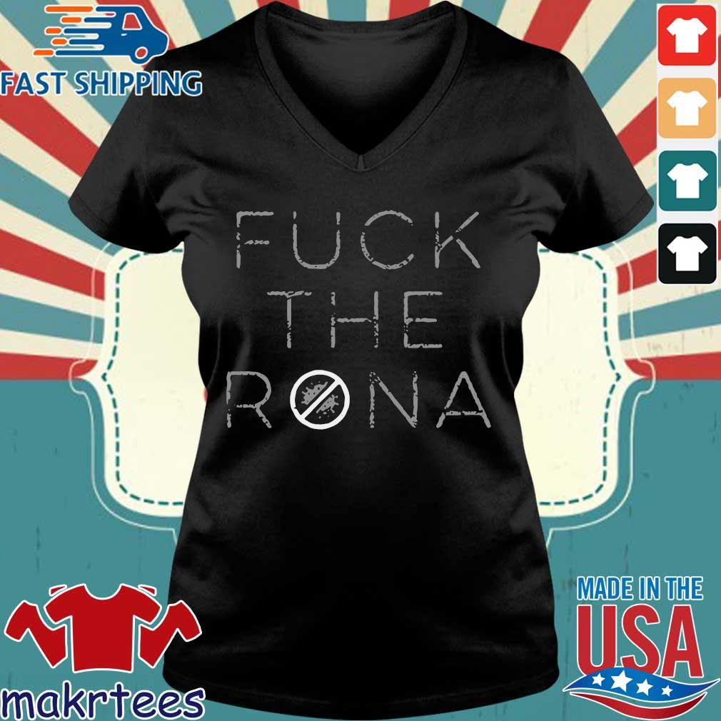 Fuck The Rona Shirt Ladies V-neck den