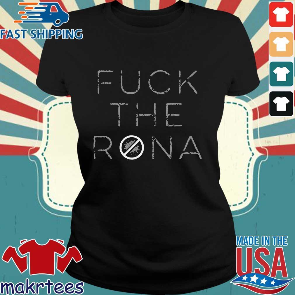 Fuck The Rona Shirt Ladies den