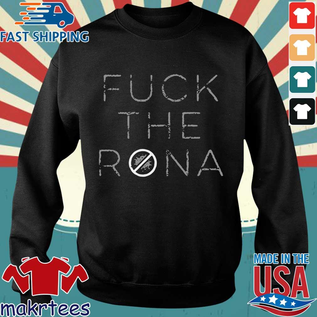 Fuck The Rona Shirt Sweater den