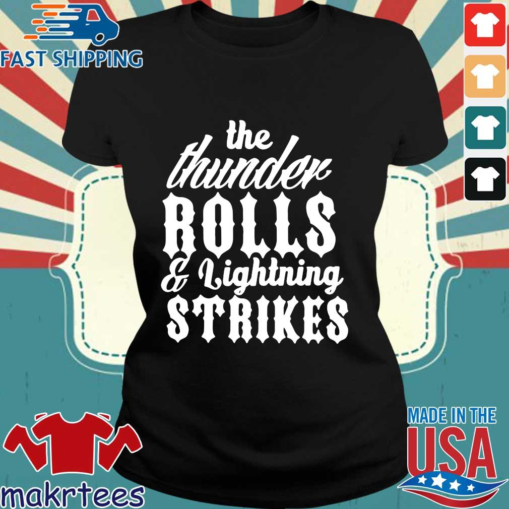 Garth Brooks Thunder Rolls And Lightning Strikes Shirt Ladies den