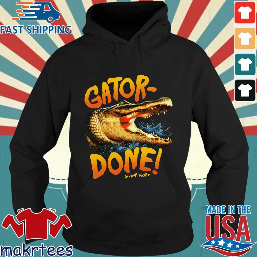 Gator Done Swamp People Shirt Hoodie den