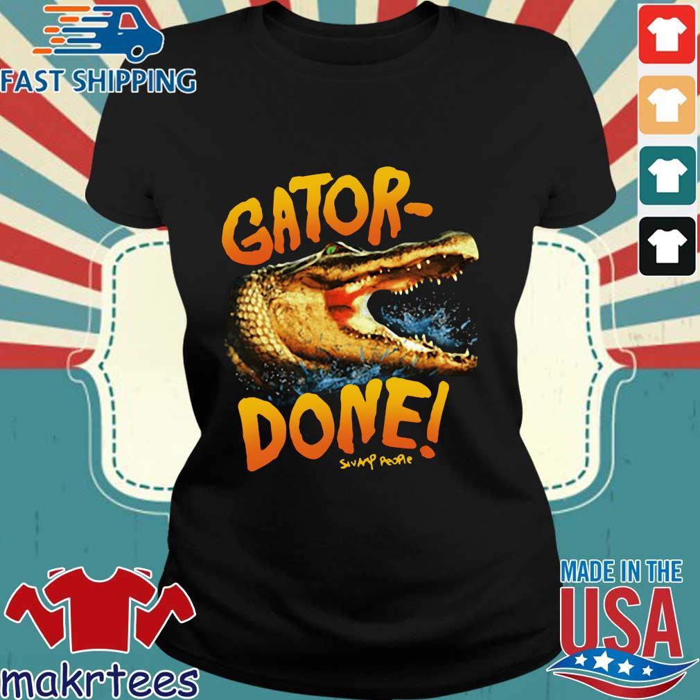 Gator Done Swamp People Shirt Ladies den