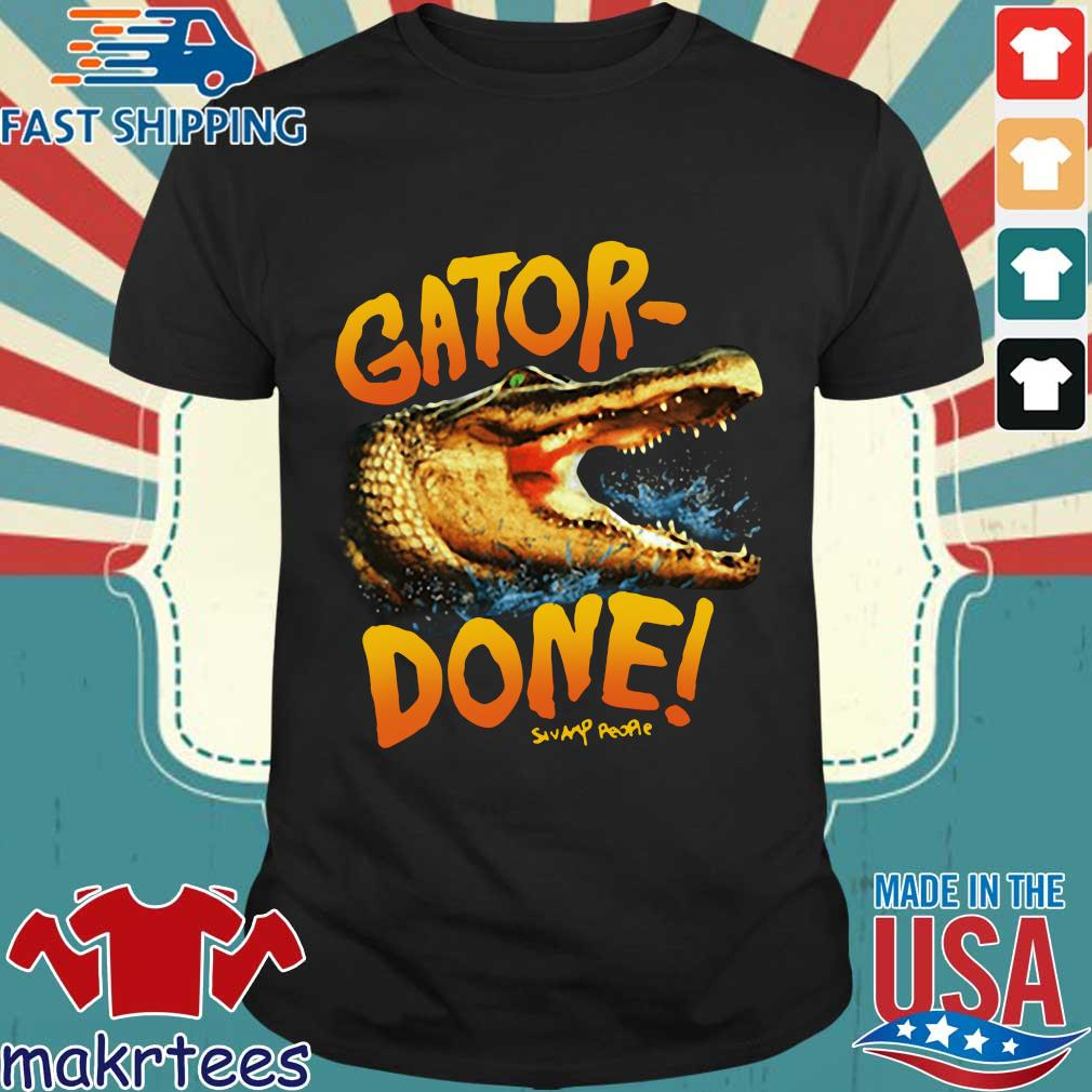 Gator Done Swamp People Shirt