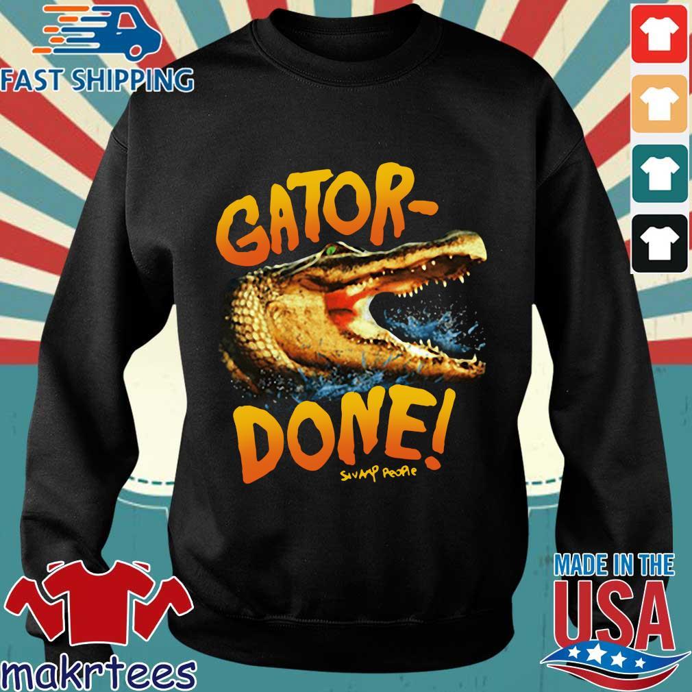 Gator Done Swamp People Shirt Sweater den