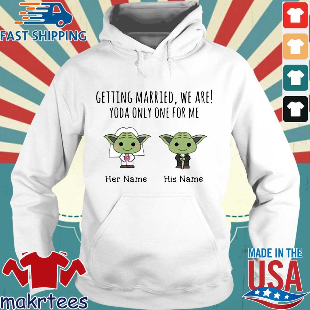 Getting Married, We Are! Yoda Only One For Me Personalized Shirt Hoodie trang