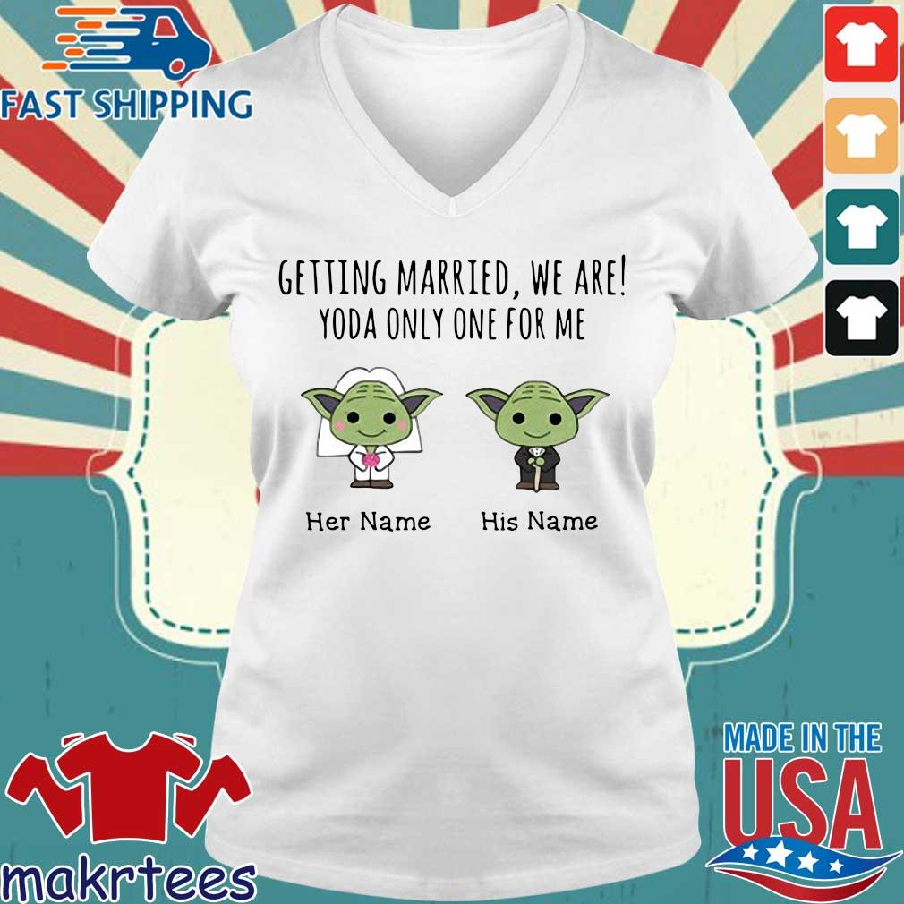 Getting Married, We Are! Yoda Only One For Me Personalized Shirt Ladies V-neck trang