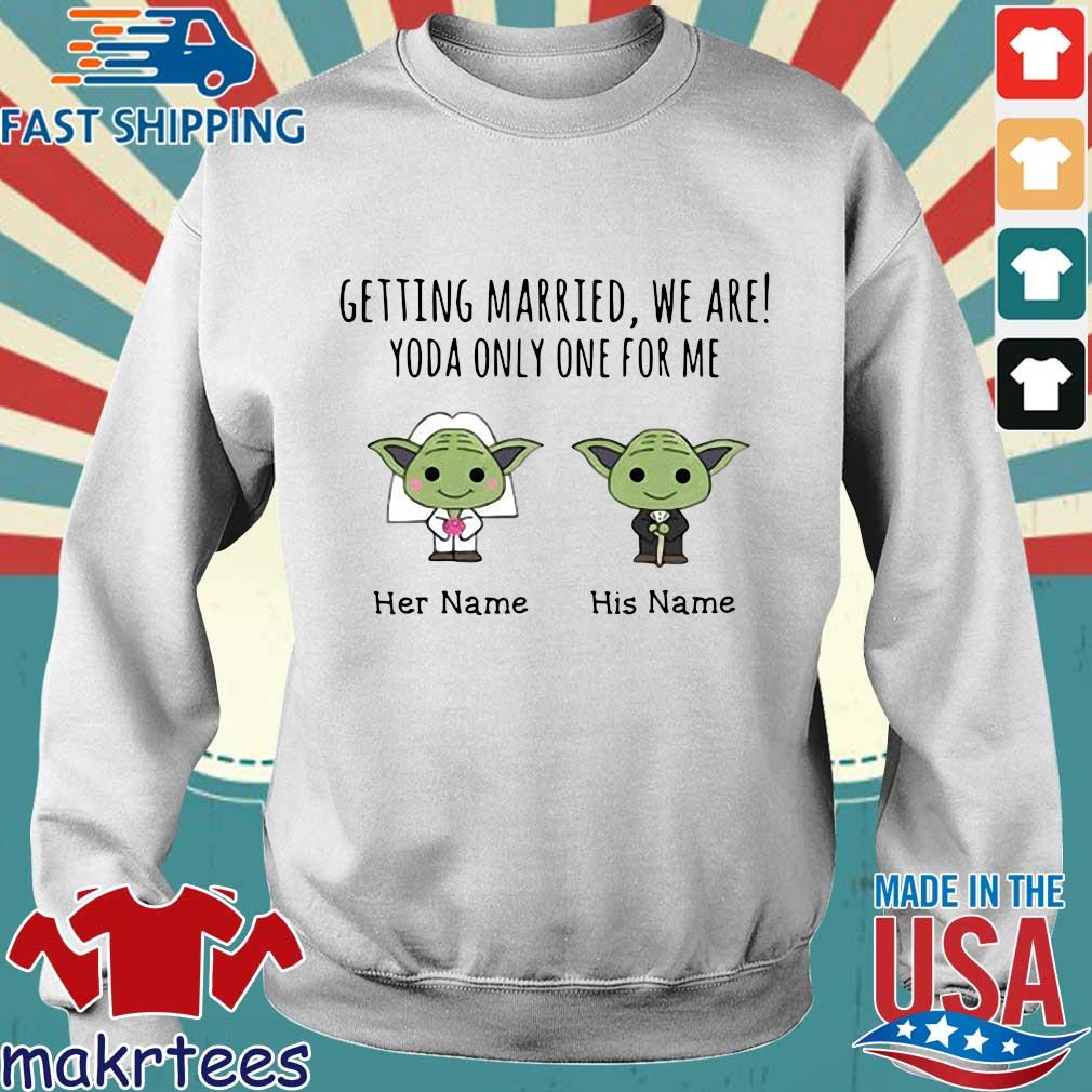 Getting Married, We Are! Yoda Only One For Me Personalized Shirt Sweater trang