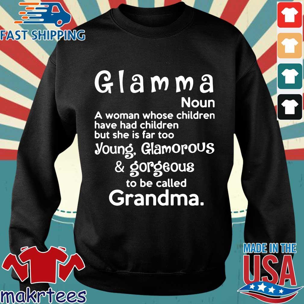 Glamma Noun A Woman Whose Children Have Had Children Shirt Sweater den