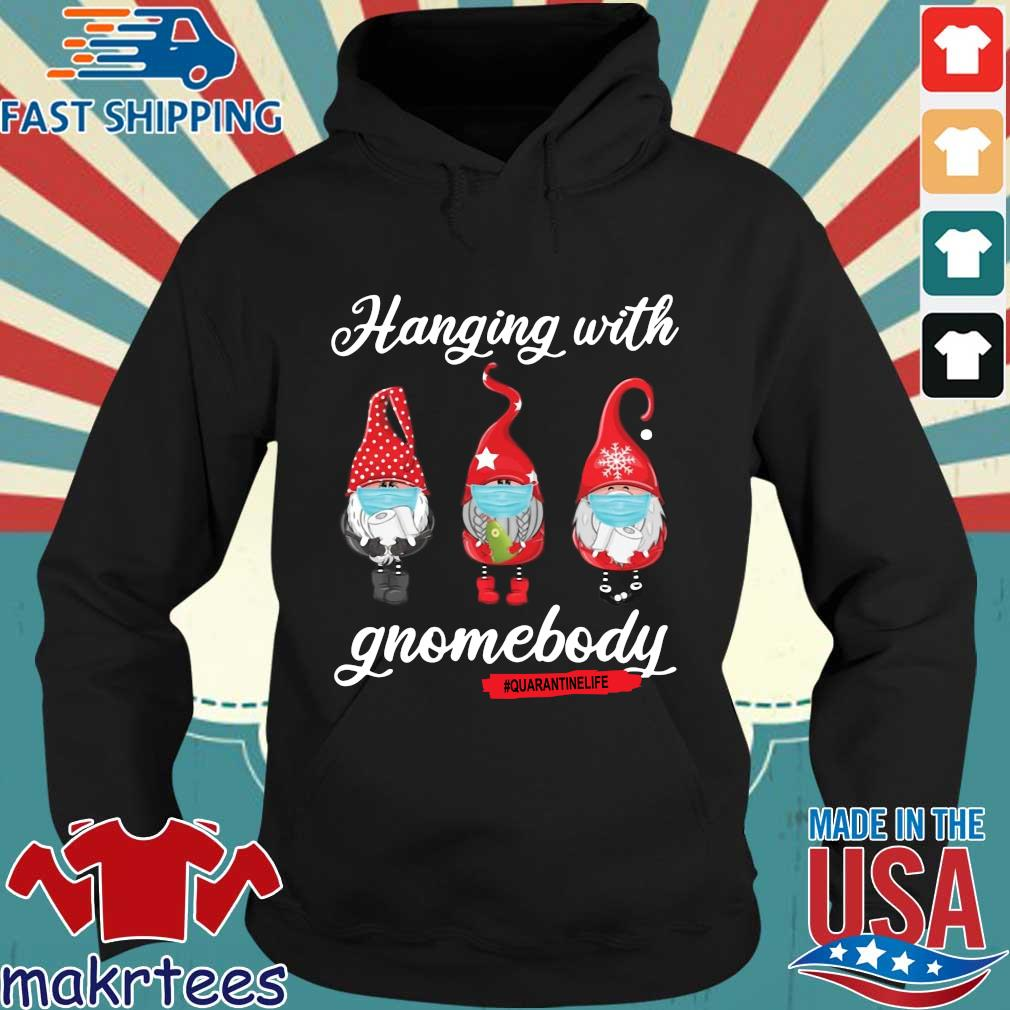 Gnomies Hanging With Gnomebody #quarantinelife Shirt Hoodie den