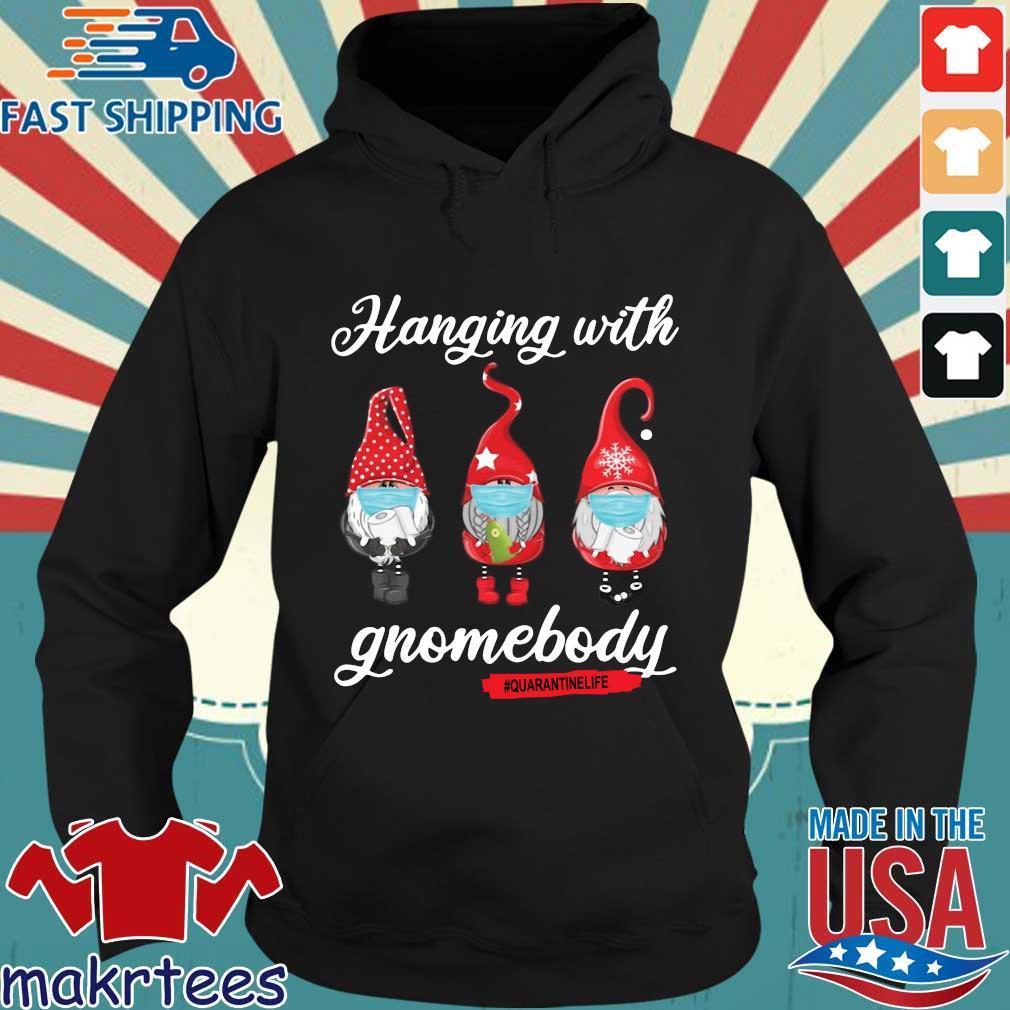 Gnomies Hanging With Gnomebody #quarantinelife Shirt Hoodie den