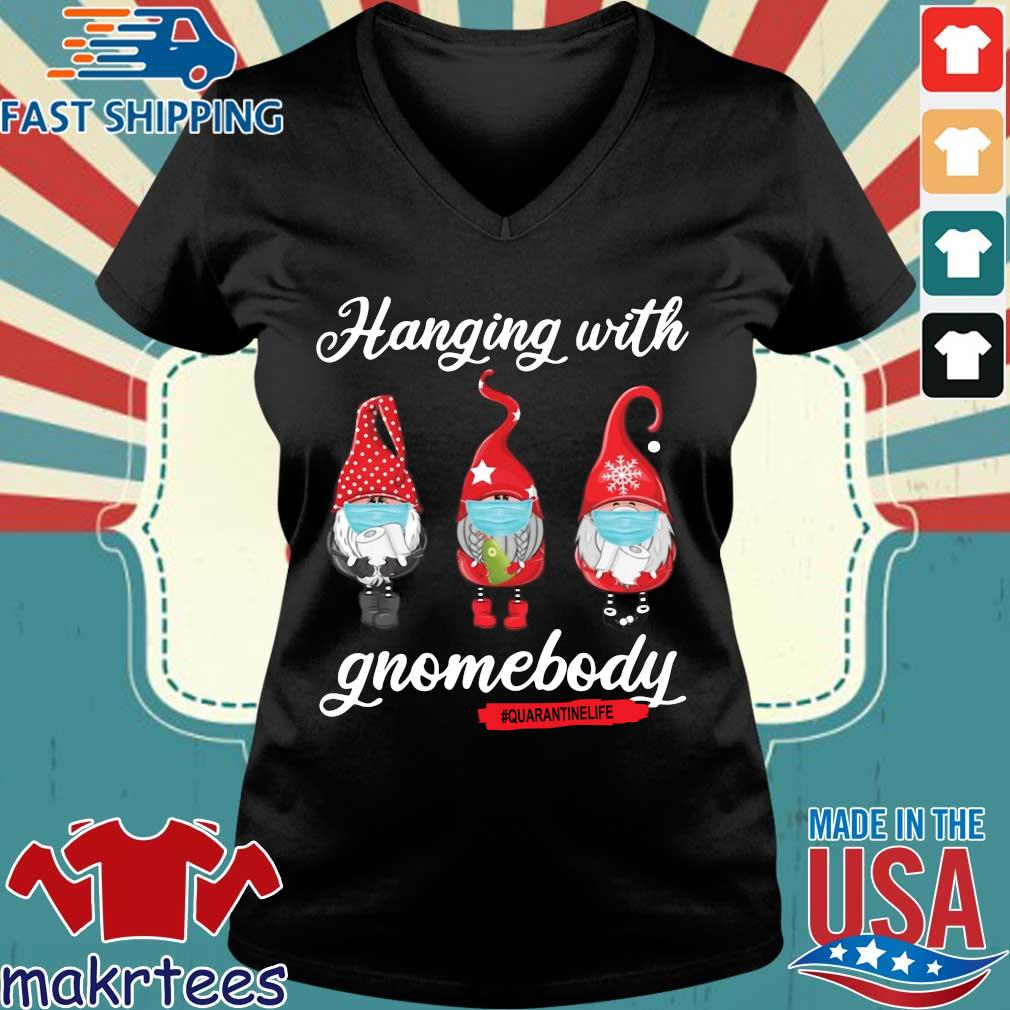 Gnomies Hanging With Gnomebody #quarantinelife Shirt Ladies V-neck den