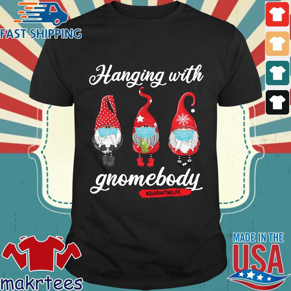 Gnomies Hanging With Gnomebody #quarantinelife Shirt