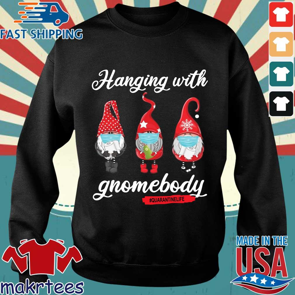 Gnomies Hanging With Gnomebody #quarantinelife Shirt Sweater den