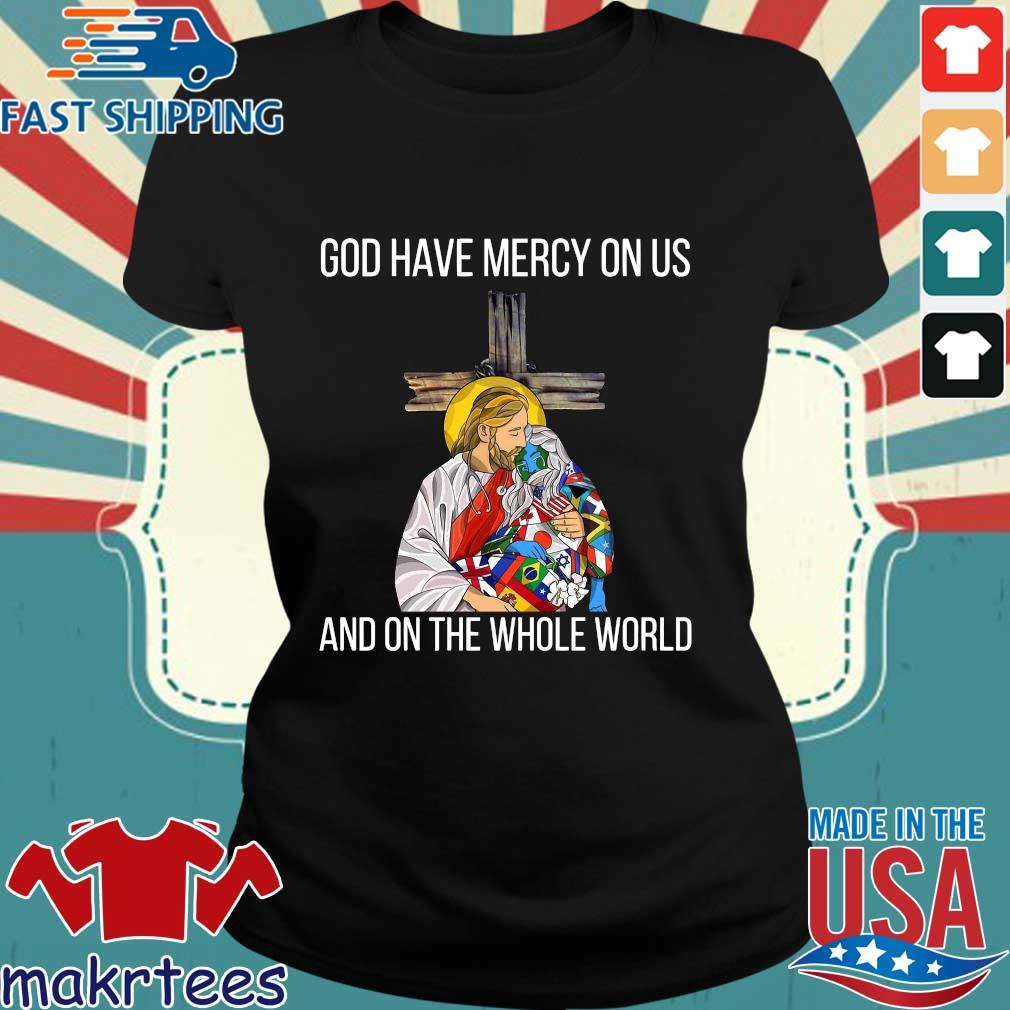 God Have Mercy On Us And On The Whole World Shirt Ladies den