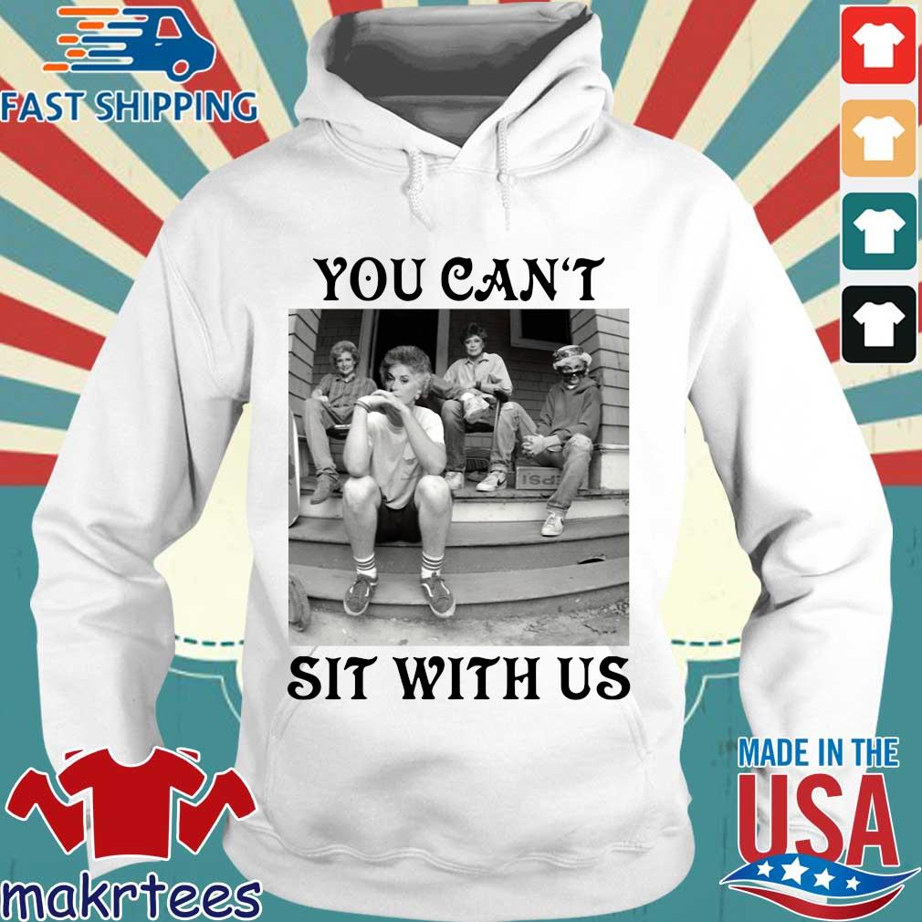 Golden Girls Minor Threat You Can't Sit With Us T-s Hoodie trang