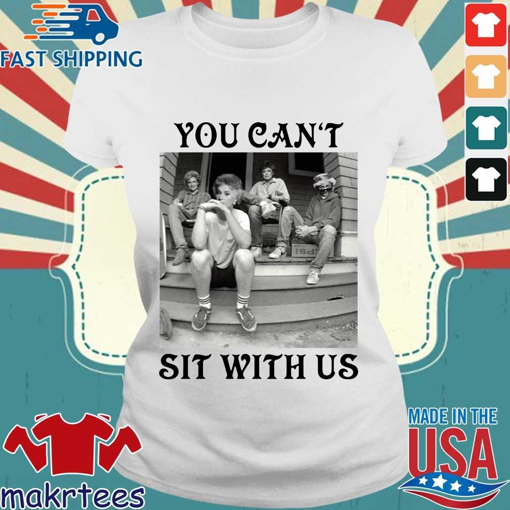 Golden Girls Minor Threat You Can't Sit With Us T-s Ladies trang