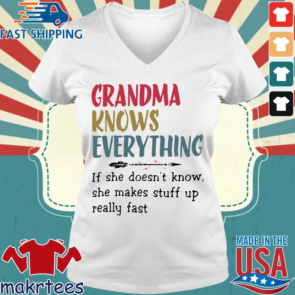 Grandma Knows Everything She Makes Stuff Up Really Fast Shirt Ladies V-neck trang