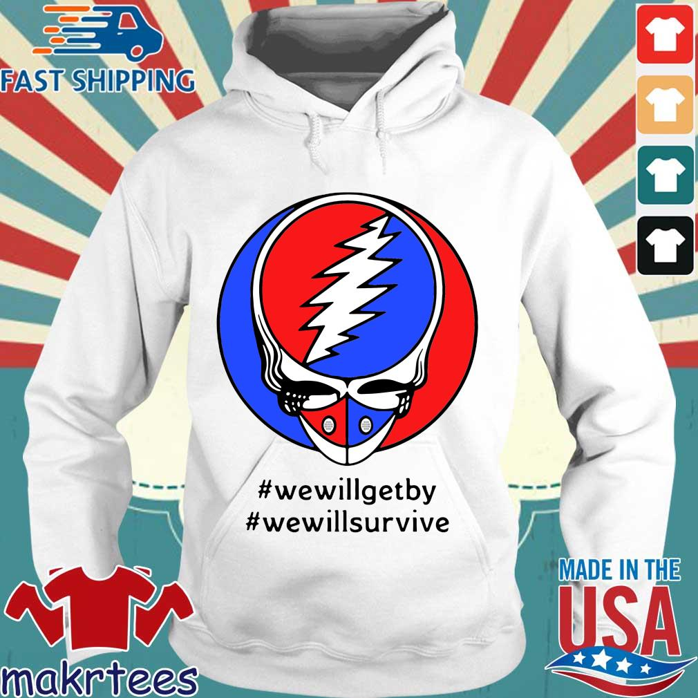 Grateful Dead Mask We Will Get By We Will Survive Shirts Hoodie trang