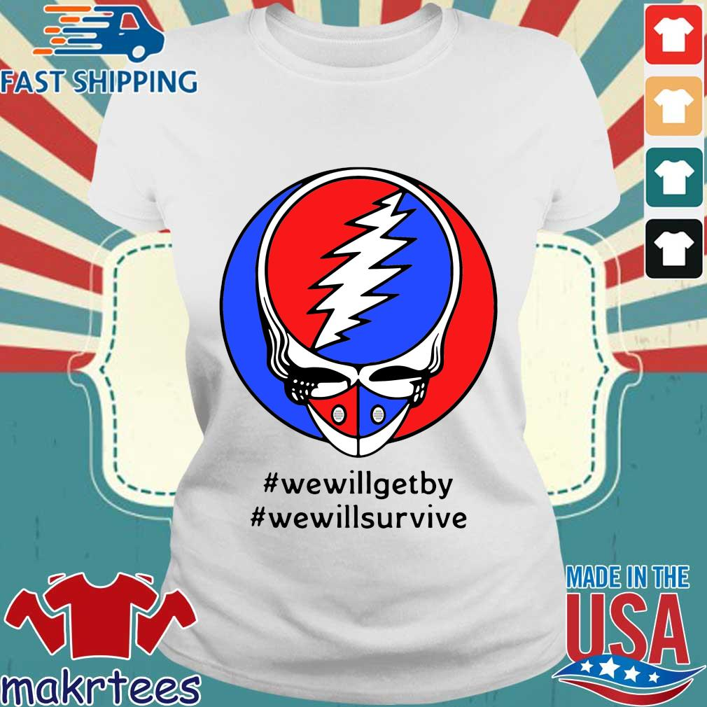 Grateful Dead Mask We Will Get By We Will Survive Shirts Ladies trang